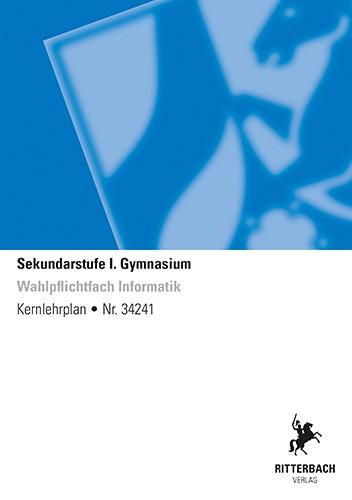 Wahlpflichtfach Informatik - Kernlehrplan, Gymnasium, G9, Sek I