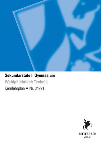 Wahlpflichtfach Technik - Kernlehrplan, Gymnasium, G9, Sek I