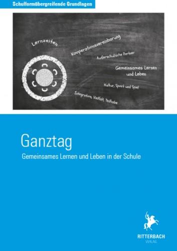 Ganztag - gemeinsames Lernen und Leben in der Schule