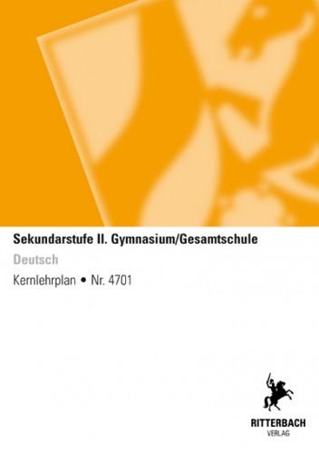Deutsch - Kernlehrplan, Gymnasium/ Gesamtschule, Sek II