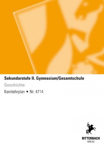 Geschichte - Kernlehrplan, Gymnasium/Gesamtschule, Sek II