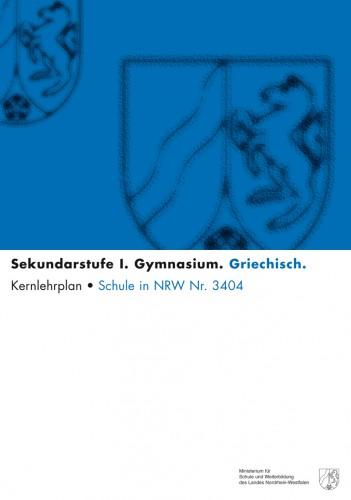 Griechisch - Kernlehrplan, Gymnasium, G8, Sek I