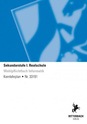 Informatik (Wahlpflichtfach) - Kernlehrplan, Realschule