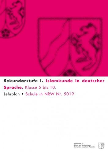 Islamkunde in dt. Sprache - Kernlehrplan, schulformübergr., Sek I