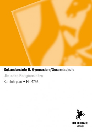 Jüdische Religionslehre - Kernlehrplan, Gym/GeS, Sek II