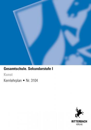Kunst - Kernlehrplan, Gesamtschule, Sek I