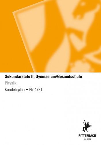 Physik - Kernlehrplan, Gymnasium/Gesamtschule, Sek II