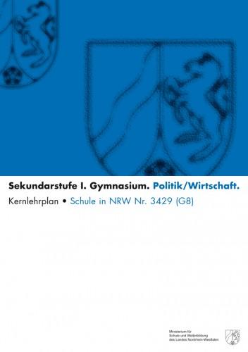 Politik/Wirtschaft - Kernlehrplan, Gymnasium, G8, Sek I