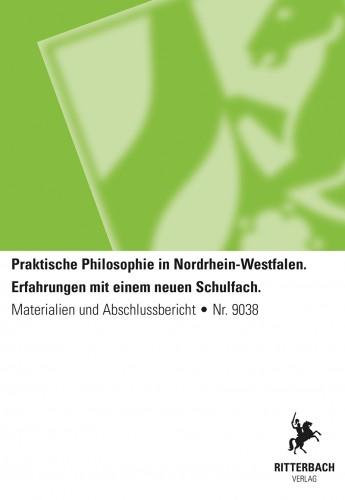 Praktische Philosophie in NRW. Erfahrungen mit  neuem Schulfach