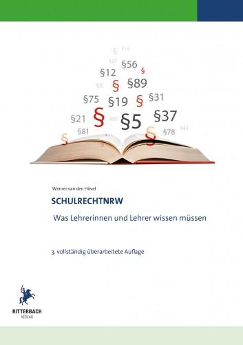 Schulrecht NRW - was Lehrkräfte wissen müssen (3. Aufl. 2017)